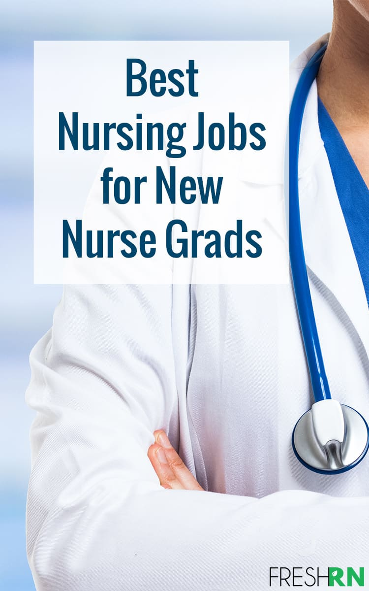 Make a list of your priorities after you graduate nursing school. Then, browse this list of the best nursing jobs for new nurse grads.  #freshrn #interview #nurse #nurses #newgrad #nursingjobs #nursingspeciality