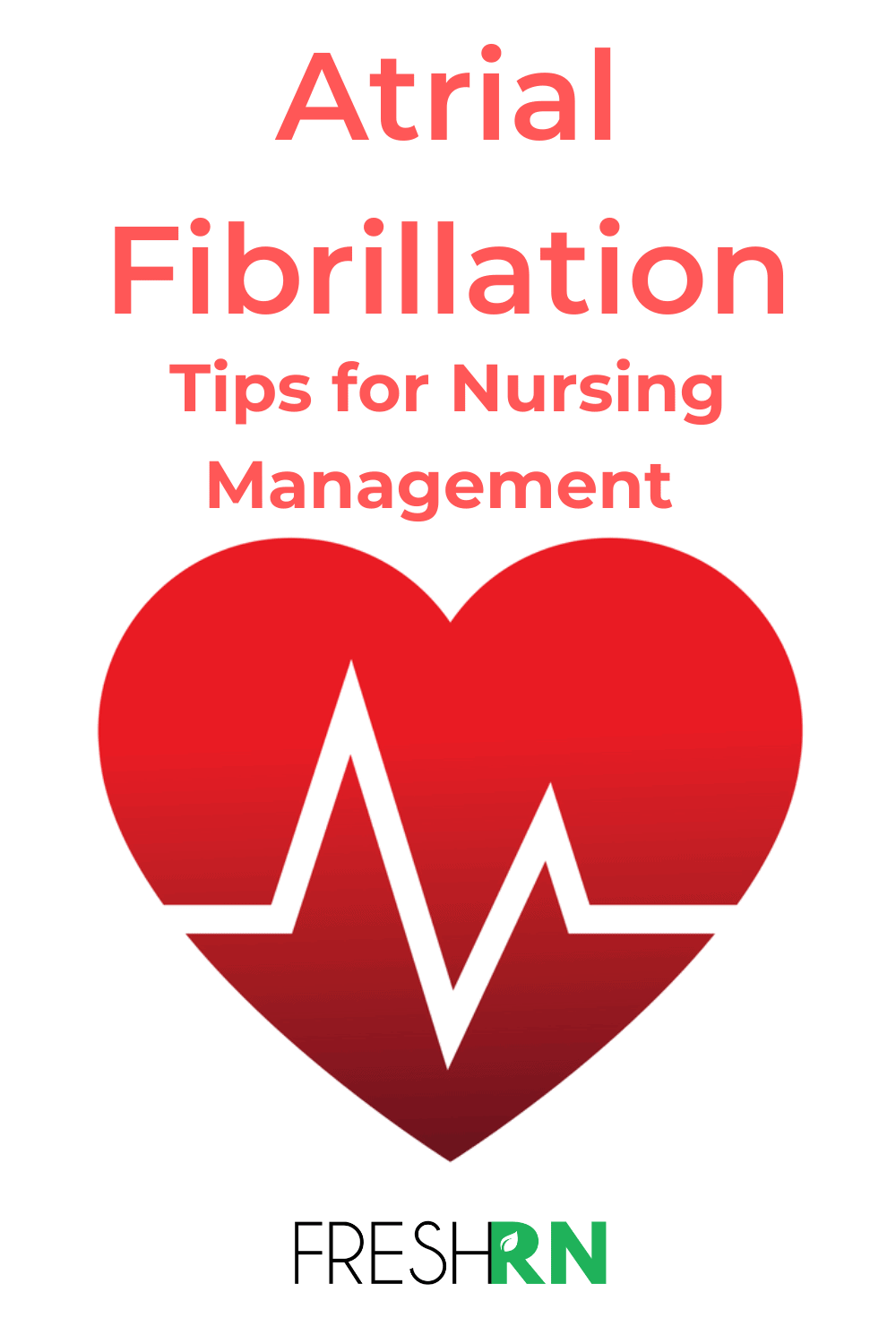 Nursing Management of Atrial Fibrillation. New Nurses need to know the basis around nursing management of atrial fibrillation. #freshrn #cardiac #afib #atrialfibrillation #cardiacnurse #nursetips