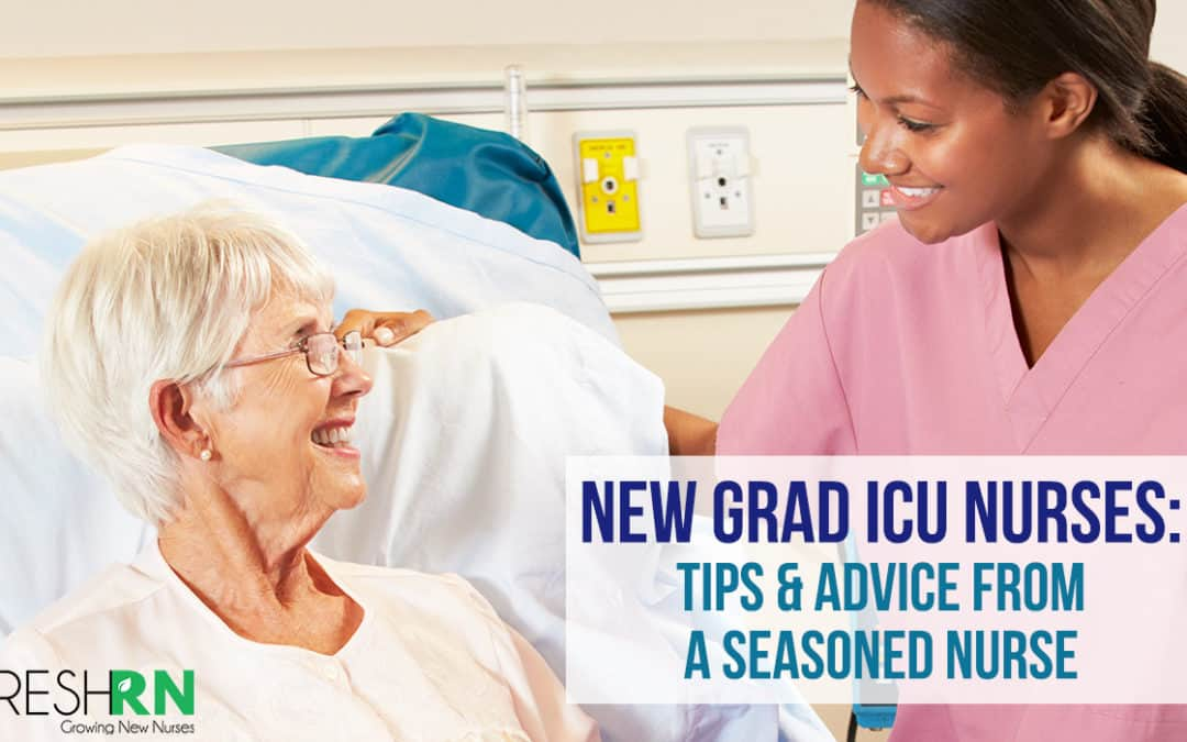 New Grad ICU Nurses: Tips & Advice from an Experienced Nurse