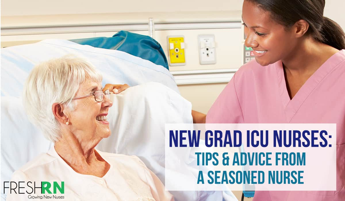 New Grad ICU Nurses: Tips & Advice from an Experienced Nurse