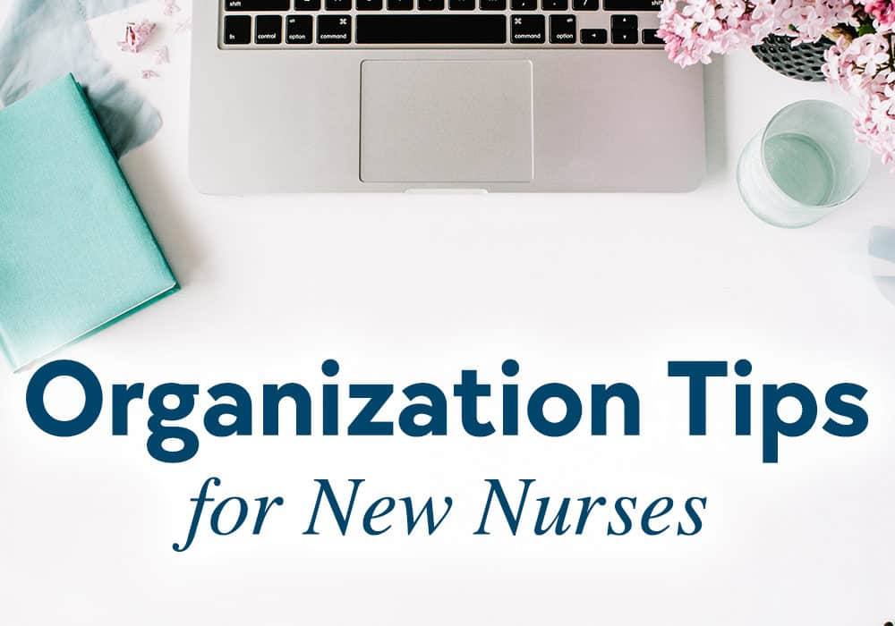 Organization Tips for New Nurses