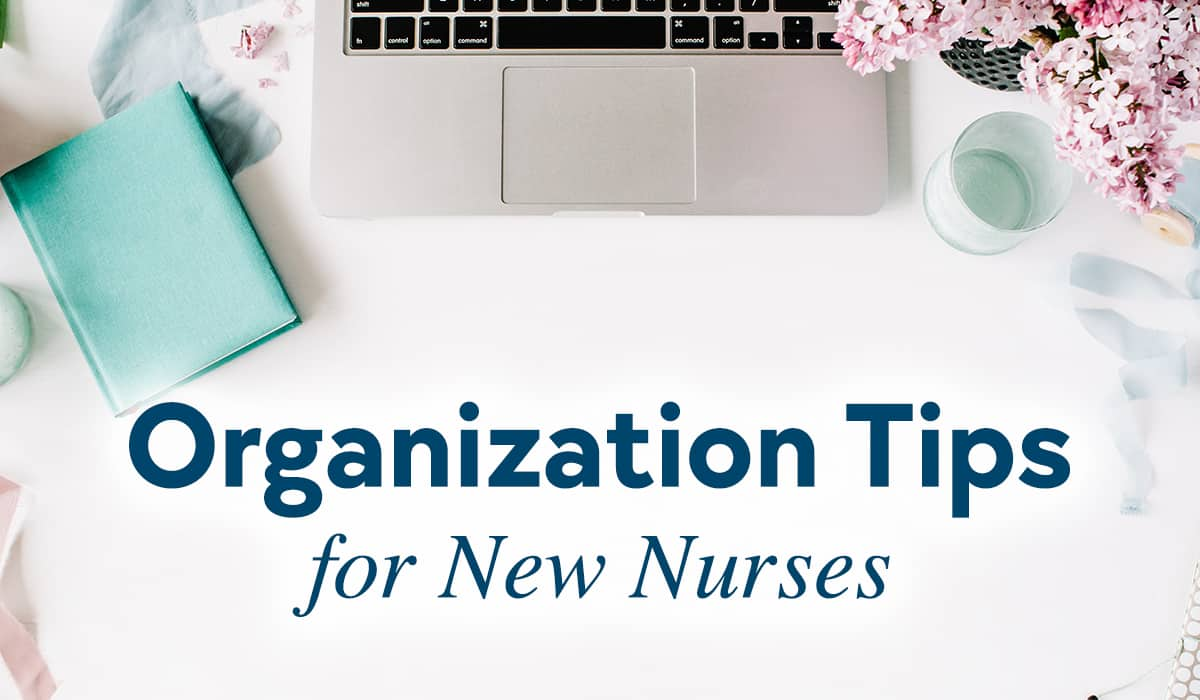 Organization Tips for New Nurses