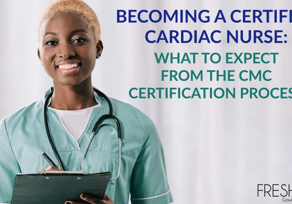The CMC Certification Process: How To Become a Certified Cardiac Nurse