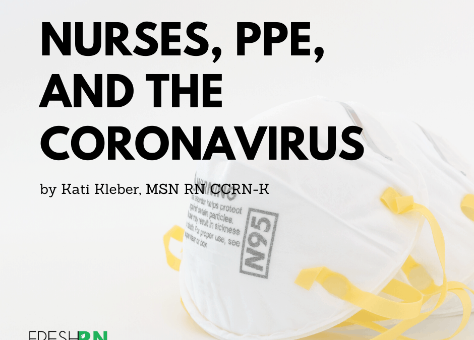 Nurses, PPE, and the Coronavirus (COVID-19)