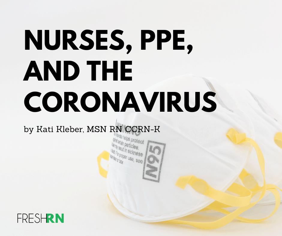Nurses, PPE, and the Coronavirus (COVID-19)