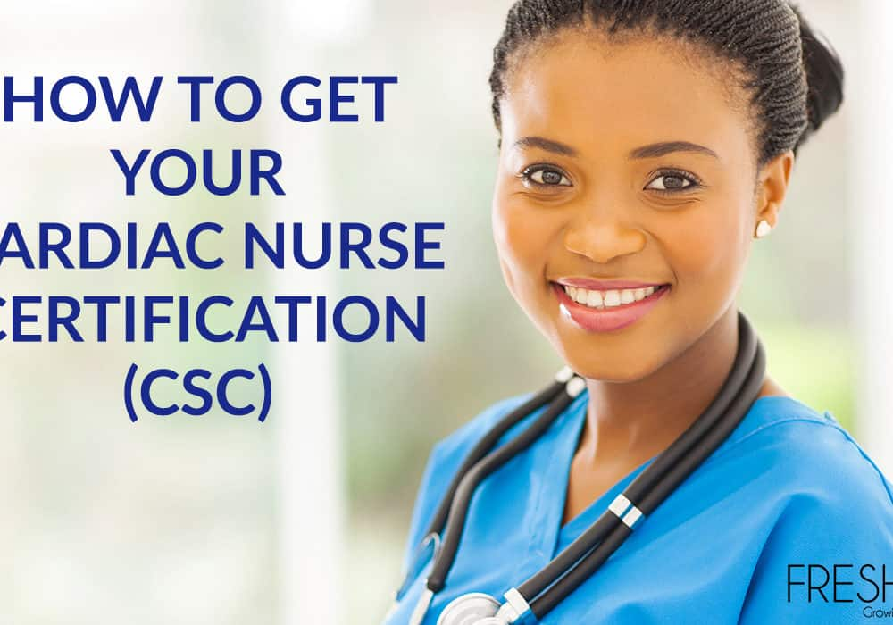 How to Get Your Cardiac Nurse Certification (CSC)
