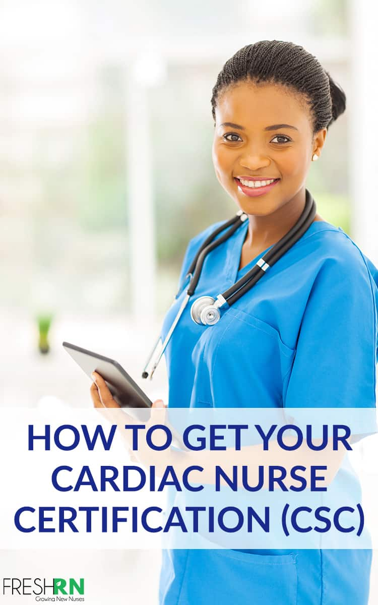 The Cardiac Nurse Certification is for nurses caring for critically ill adult cardiac surgery patients. Learn how to get your CSC with this guide. #FreshRN #certification #nurse #nurses #CSC