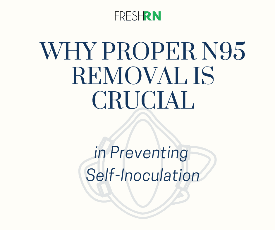 Why Proper N95 Removal is Crucial in Preventing Self-Inoculation