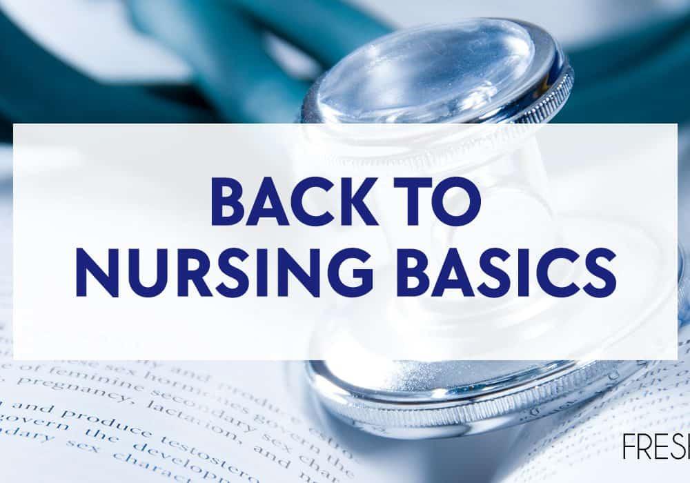 Back to Nursing Basics