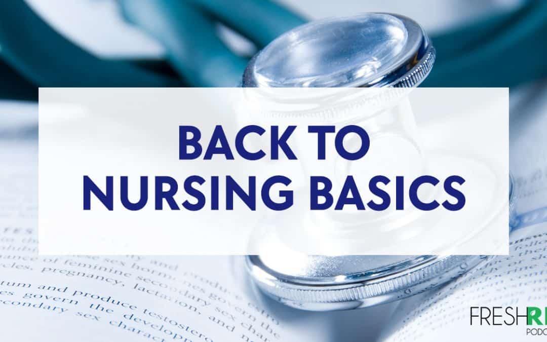 S5E42 – Back to Nursing Basics