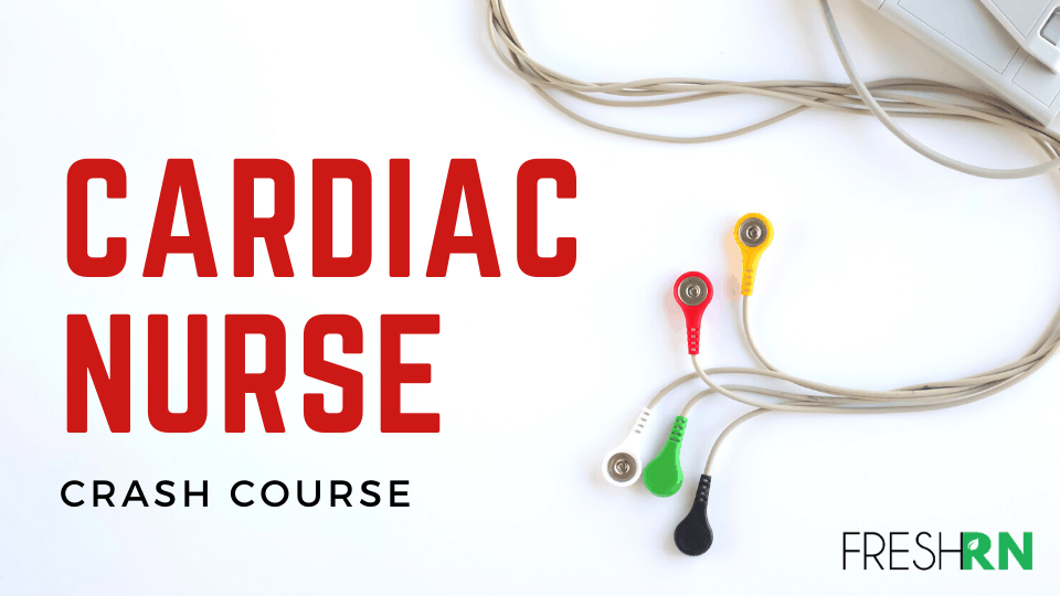 Cardiac Nurse Crash Course