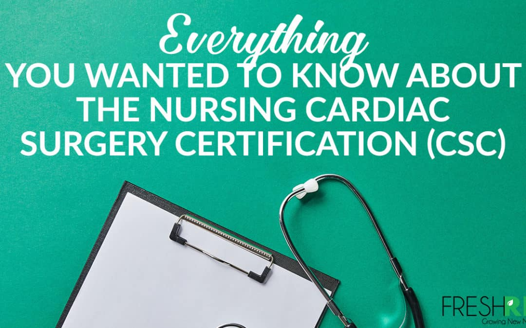 The CSC Nursing Certification – Your Questions Answered