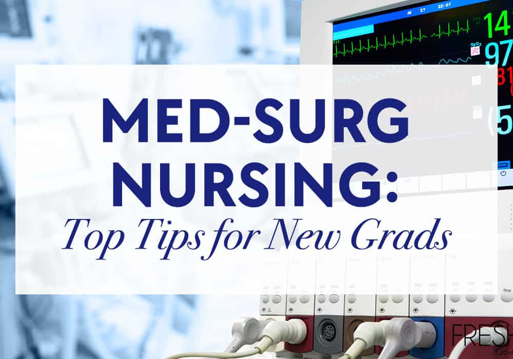 This is what you need to know about med-surg nursing as a new nurse graduate. You have your certification, here are some job tips!