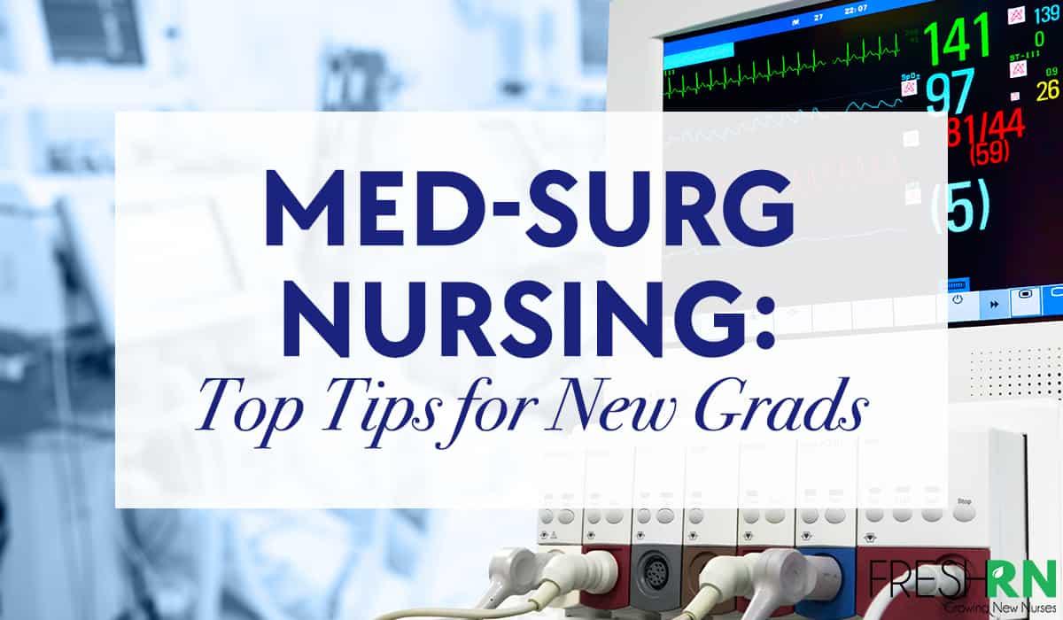 Med-Surg Nursing: Top Tips for New Grads