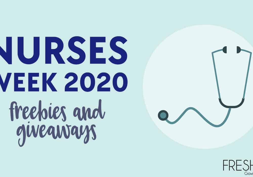 2020 Nurses Week Giveaway and Freebies