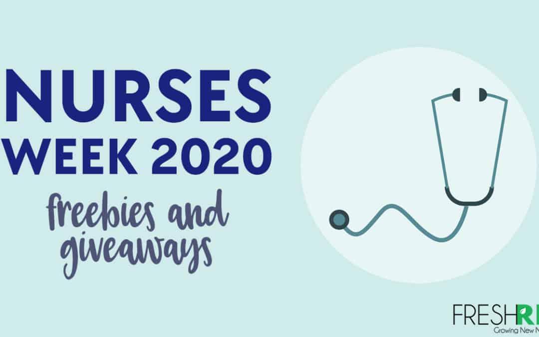 2020 Nurses Week Giveaway and Freebies