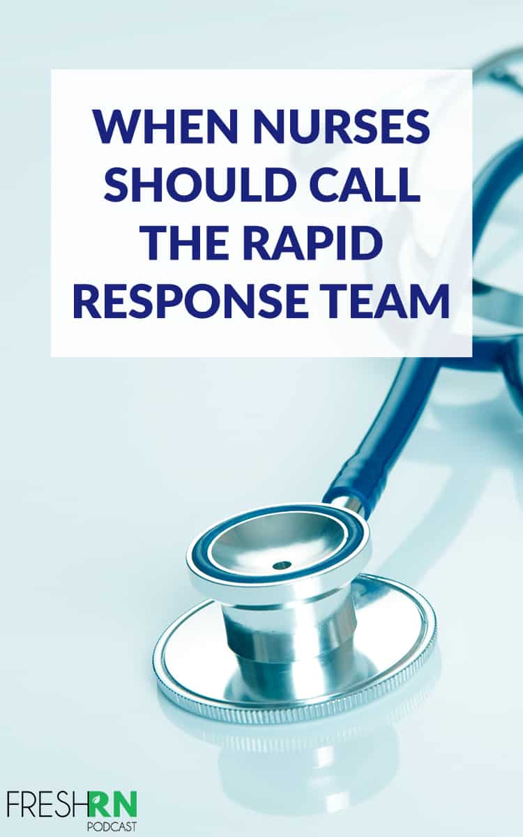 S5E41 - When Nurses Should call the Rapid Response Team. Listen as Kati and guests talk about when nurses should call the RRT and check out the show notes. #FreshRN #FreshRNpodcast #podcast #shownotes #nurse #nurses