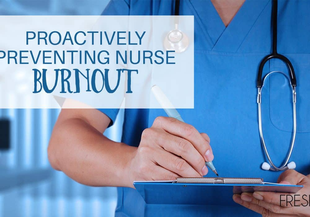 Proactively Preventing Nurse Burnout