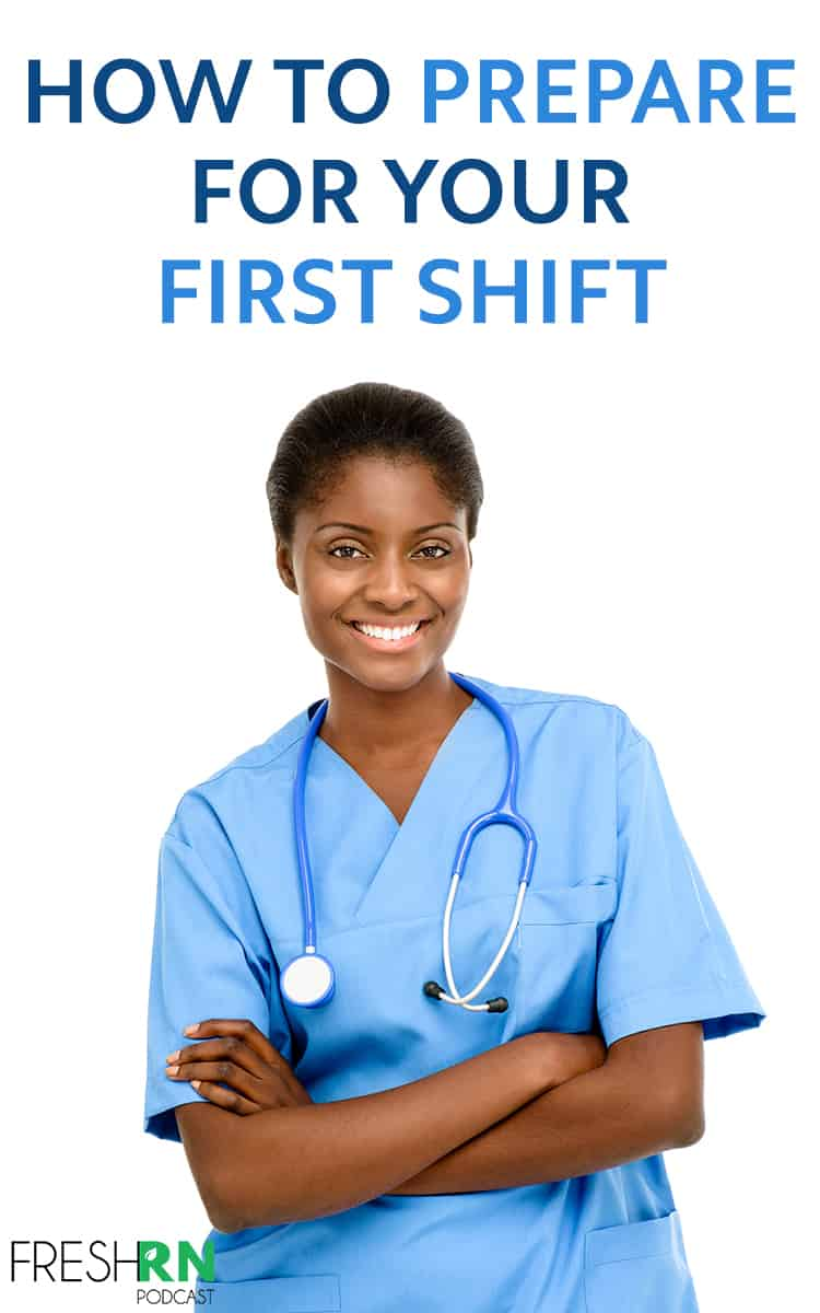 How to Prepare for your First Shift. The first day of your new job is surely a mix of excitement and anxiety. It's not uncommon to want to prepare for your first shift. This week Kati, Amber, and Chelsea discuss what you can and cannot prepare for, as well as how to handle the transition from nursing school to working full-time as a nurse. #FreshRN #FreshRNpodcast #nurse #nurses #newnurse #firstshift