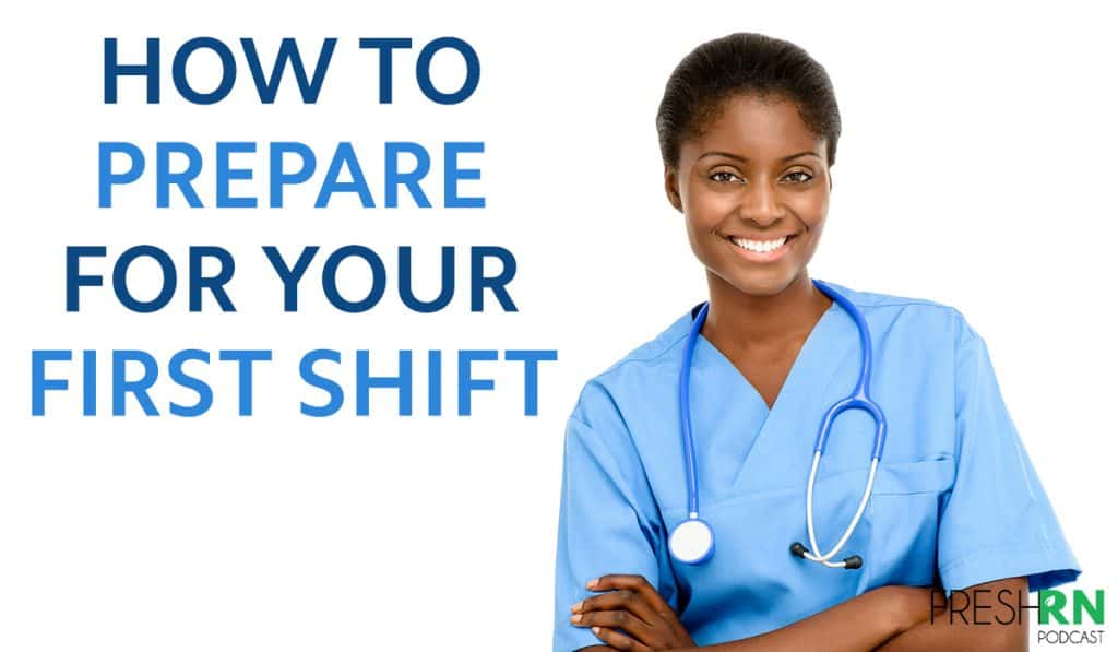 How to Prepare for Your First Shift
