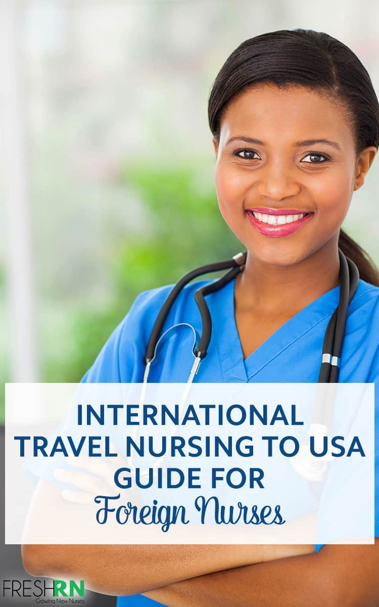 International Travel Nursing To USA: A Guide For Foreign Nurses. If you're considering international travel nursing, check out this guide for foreign nurses to answer some of the most common questions about nursing and healthcare in the US. #FreshRN #nurse #nurses #travelnurse #internationalnurse #USnurses