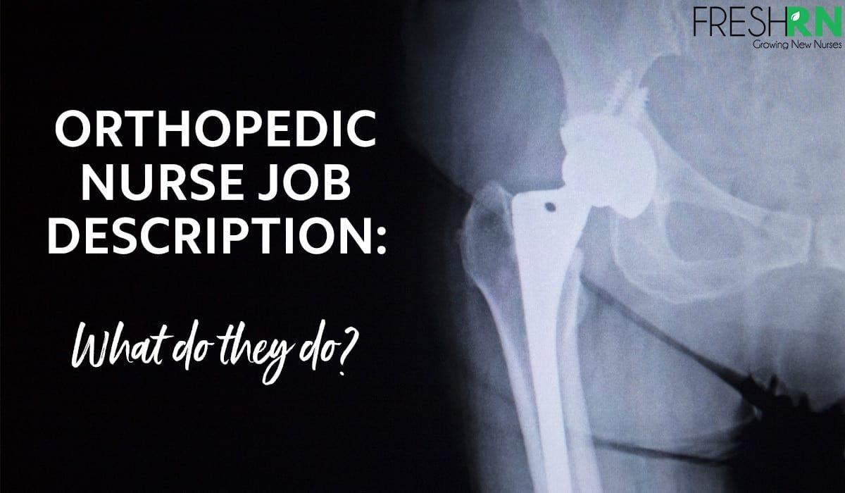 Orthopedic Nurse Job Description: What Do They Do?