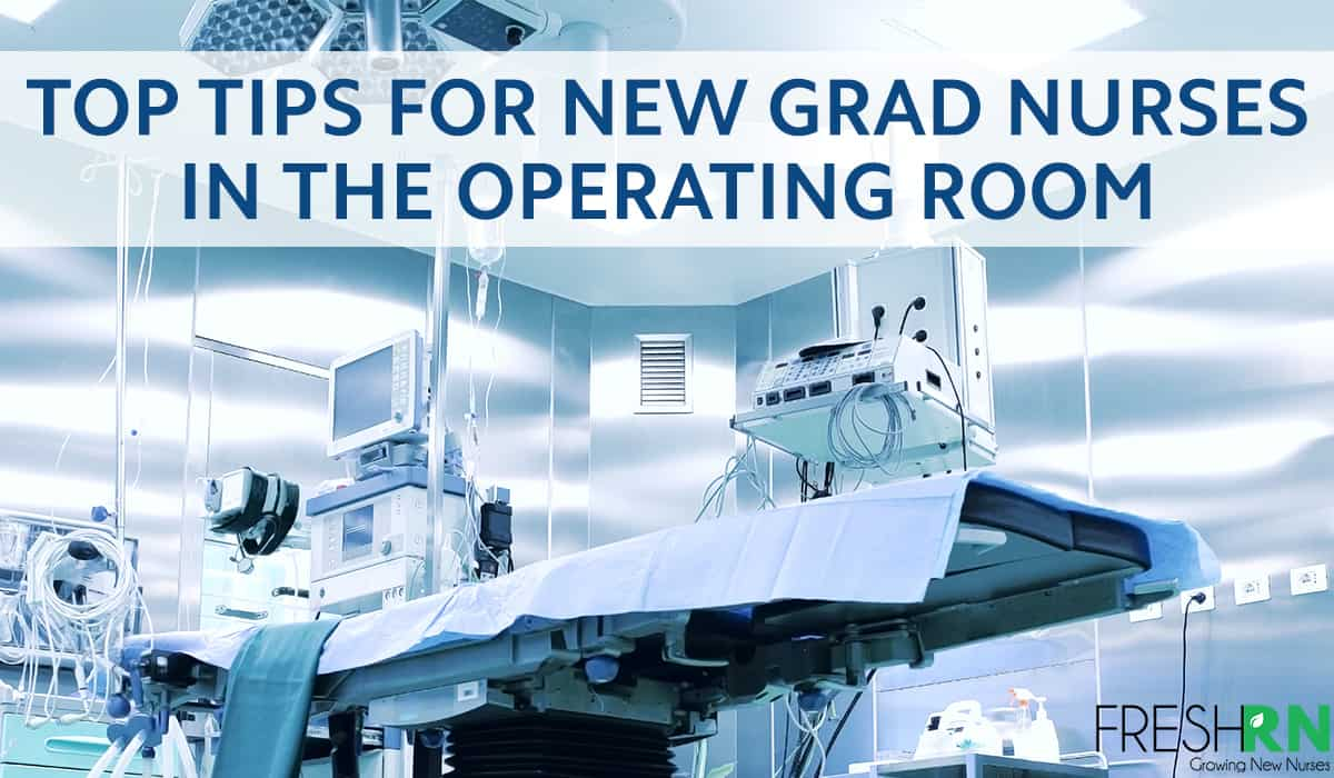 The operating room offers a fast-paced, technical, and exciting nursing career. Here are a few tips for new grad nurses in the operating room.