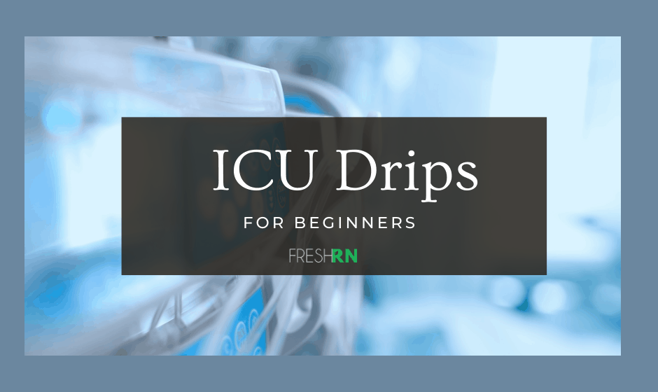 ICU Drips for Beginners