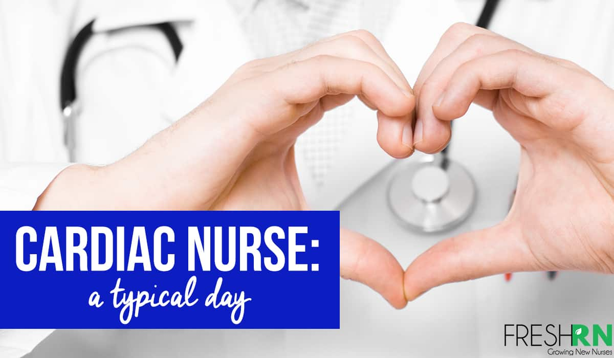 Cardiac Nurse - A Typical Day