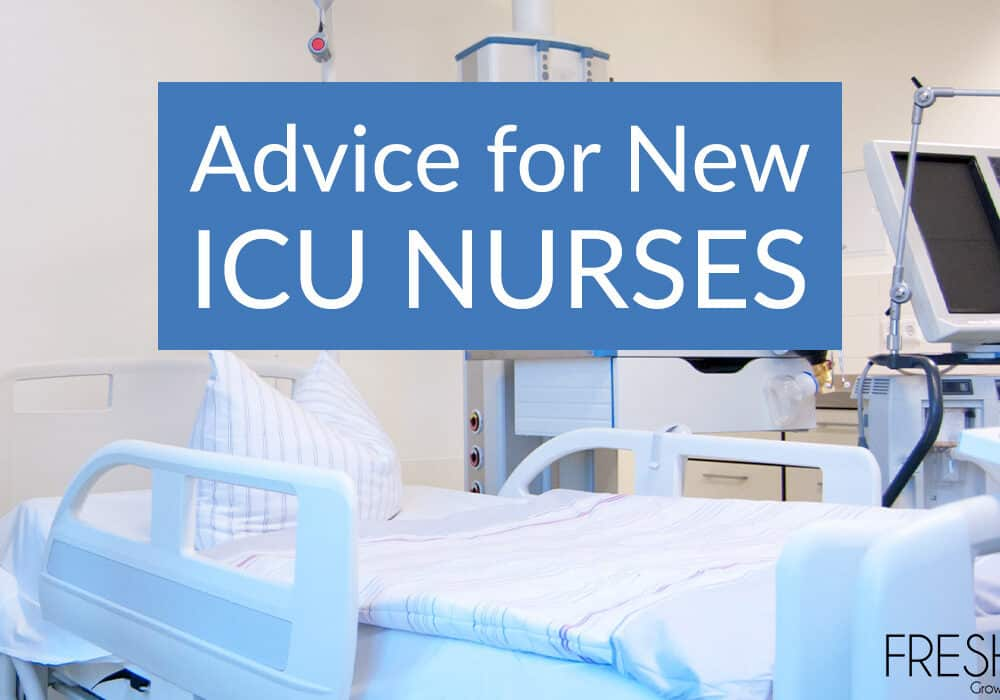 Advice For New ICU Nurses