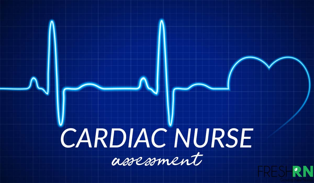 Cardiac Assessment - What Nurses Need To Know