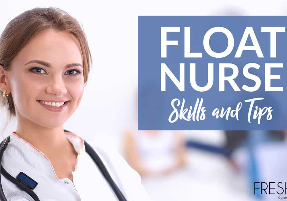 Float Nurse Skills and Tips