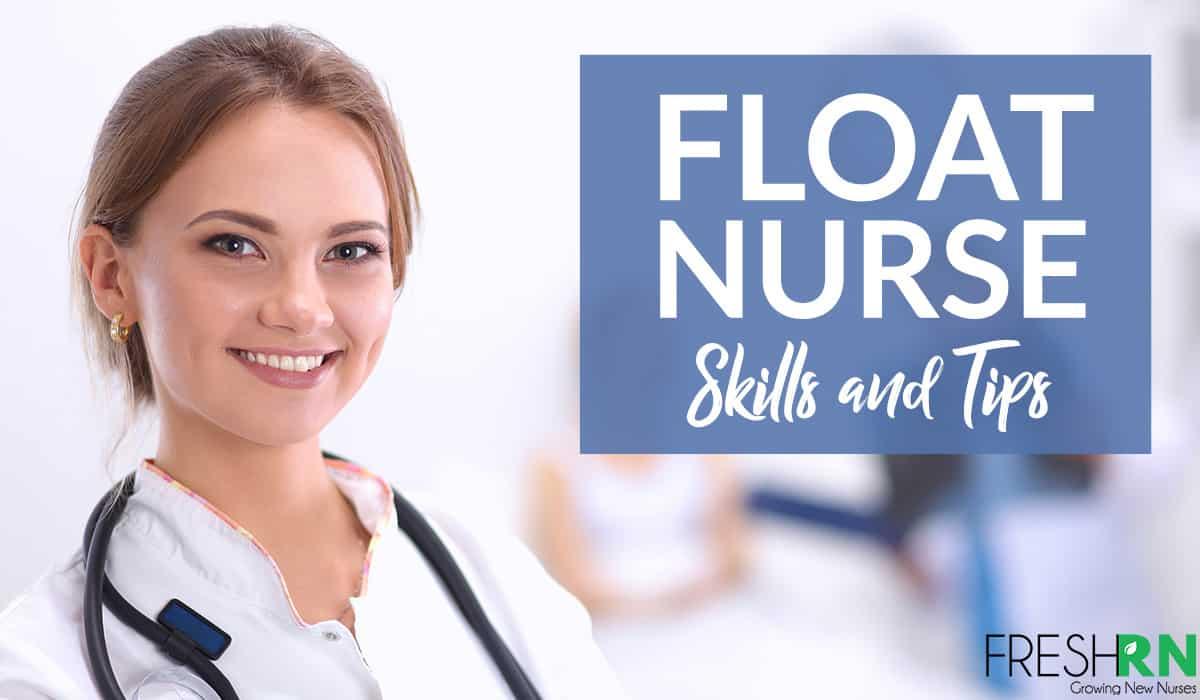 Float Nurse Skills and Tips