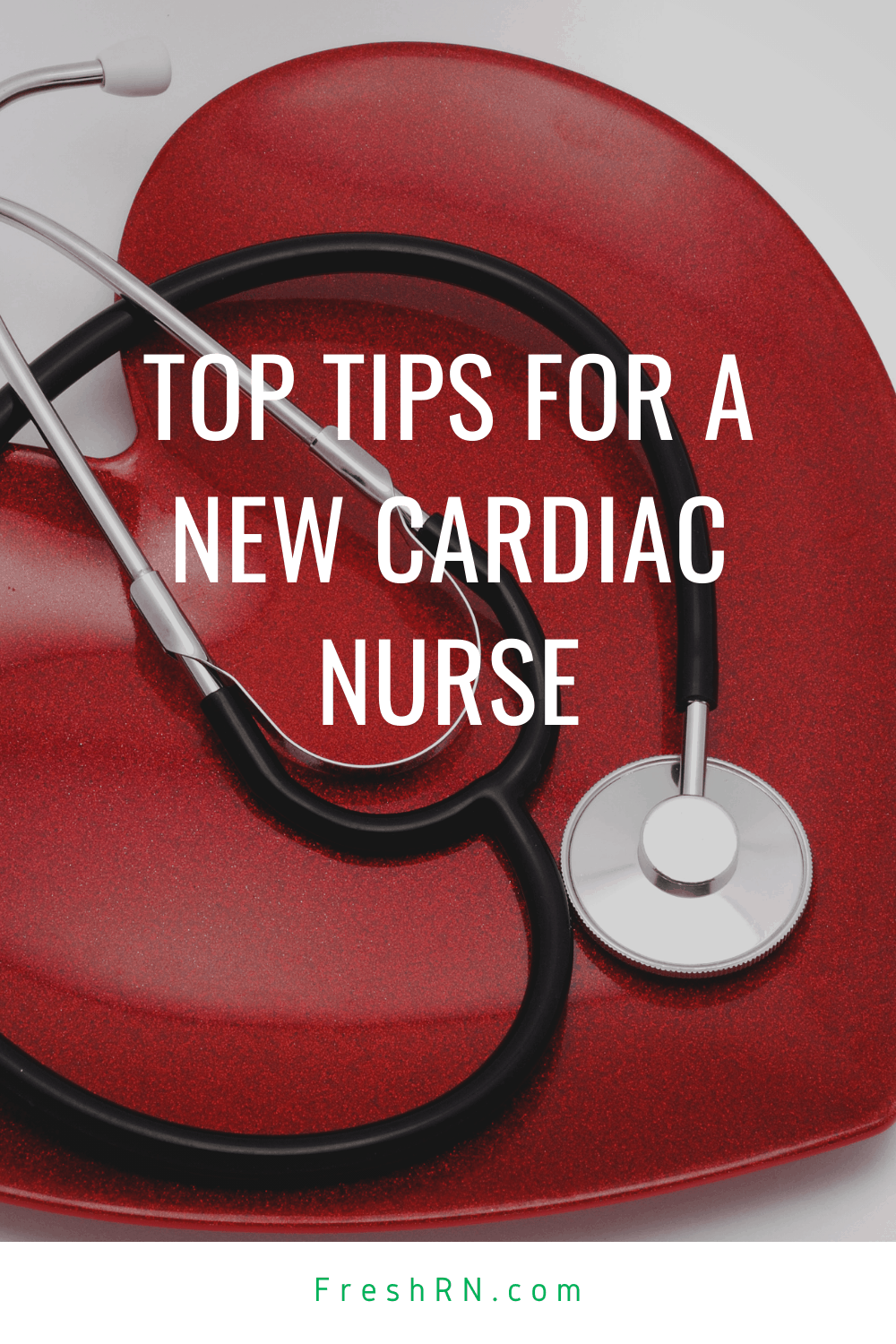 Top Tips for a New Cardiac Nurse. Get to know these valuable and helpful tips for the new cardiac nurse from an experienced nurse who's been there.  #FreshRN #nurse #nurses #cardiac #cardiacnurse #newnurse #newgradnurse #nursespecialties