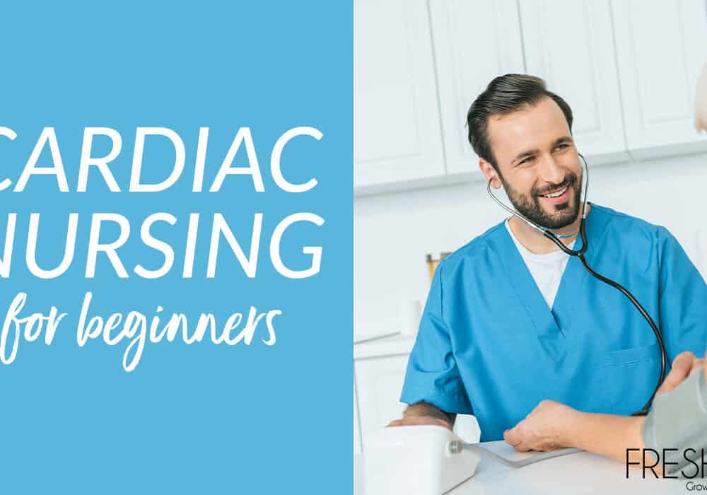 Cardiac Nursing For Beginners