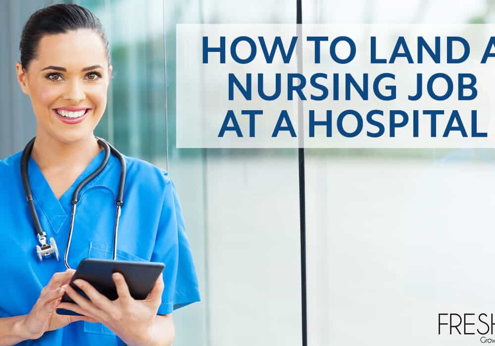 How to Land a Nursing Job At A Hospital