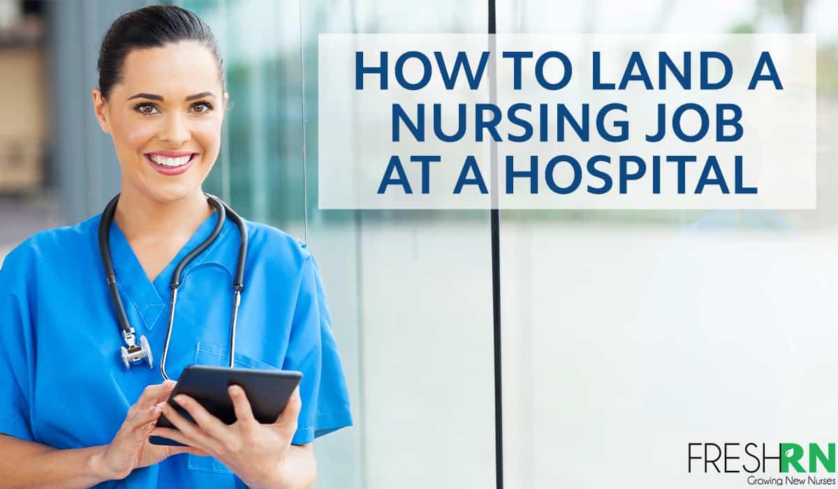 How to Land a Nursing Job At A Hospital