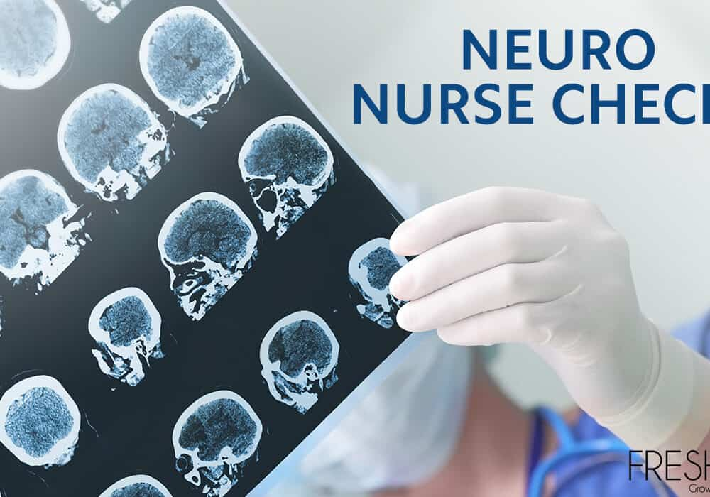 Must-Know Tips For Neuro Nurse Checks