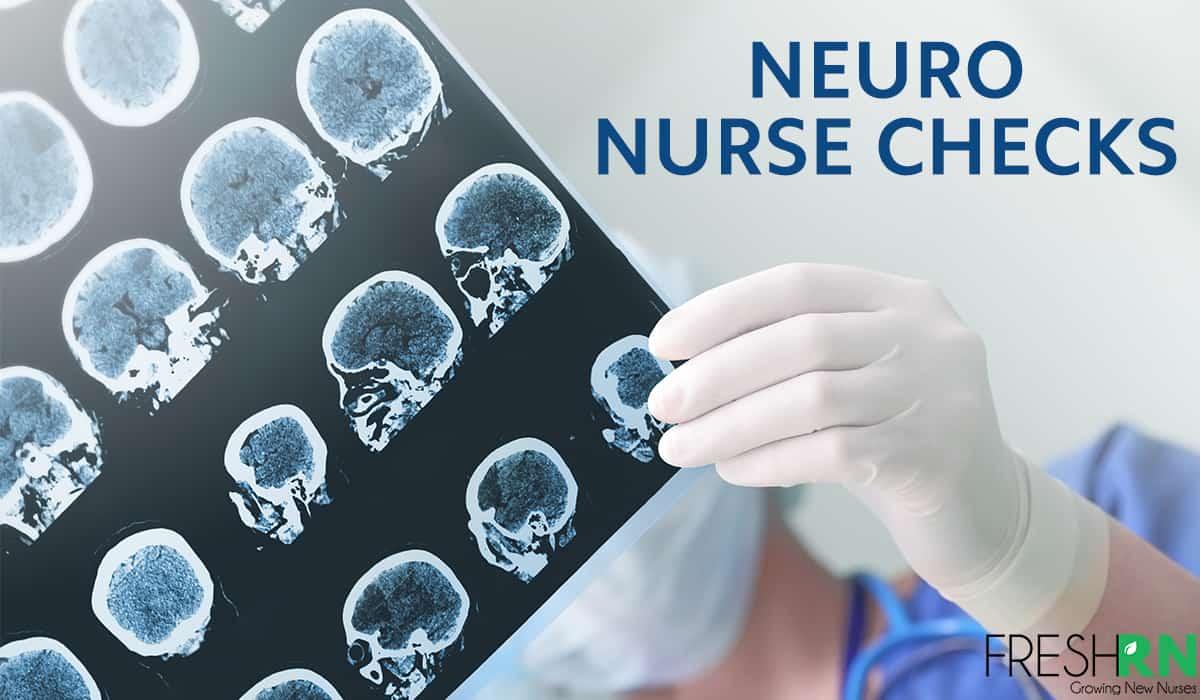 Must-Know Tips For Neuro Nurse Checks
