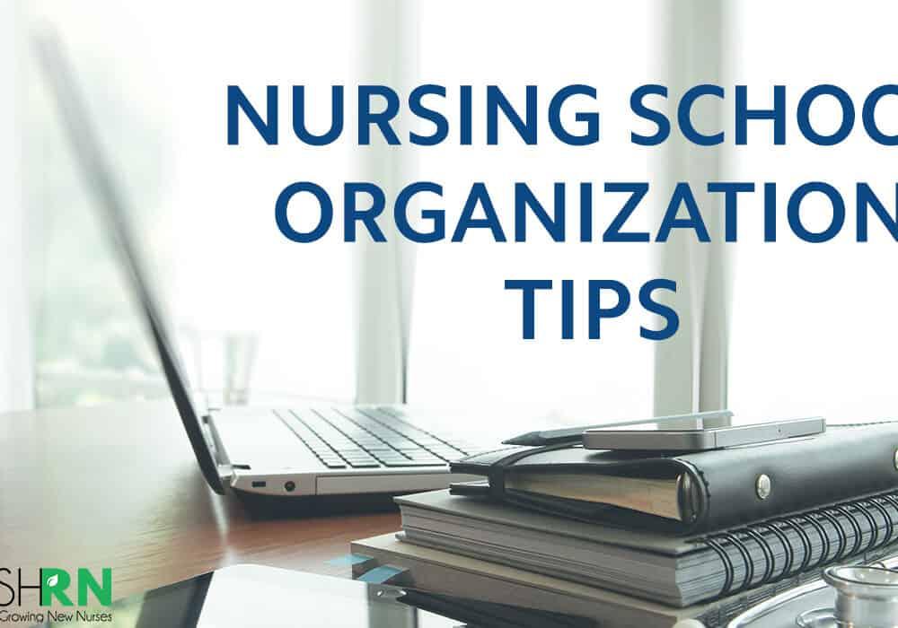 Nursing School Organization Tips
