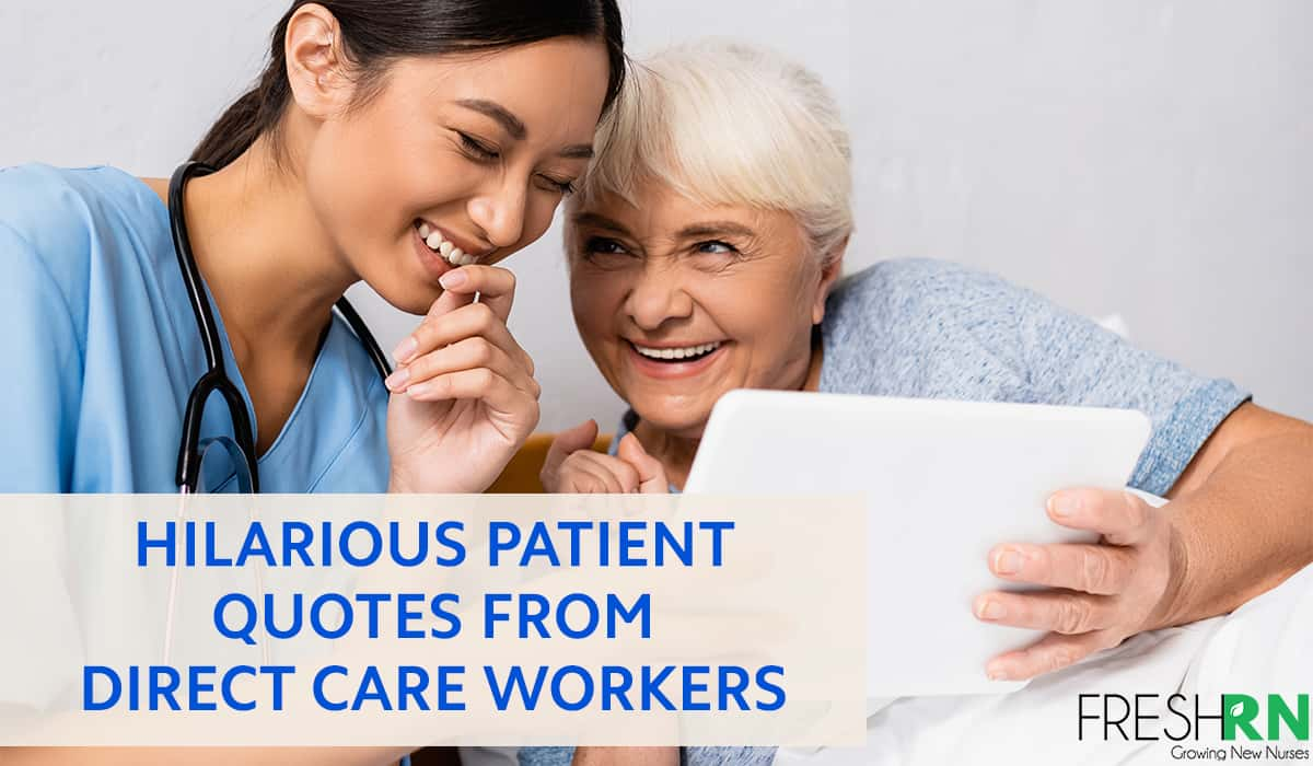 Hilarious Patient Quotes from Direct Care Workers