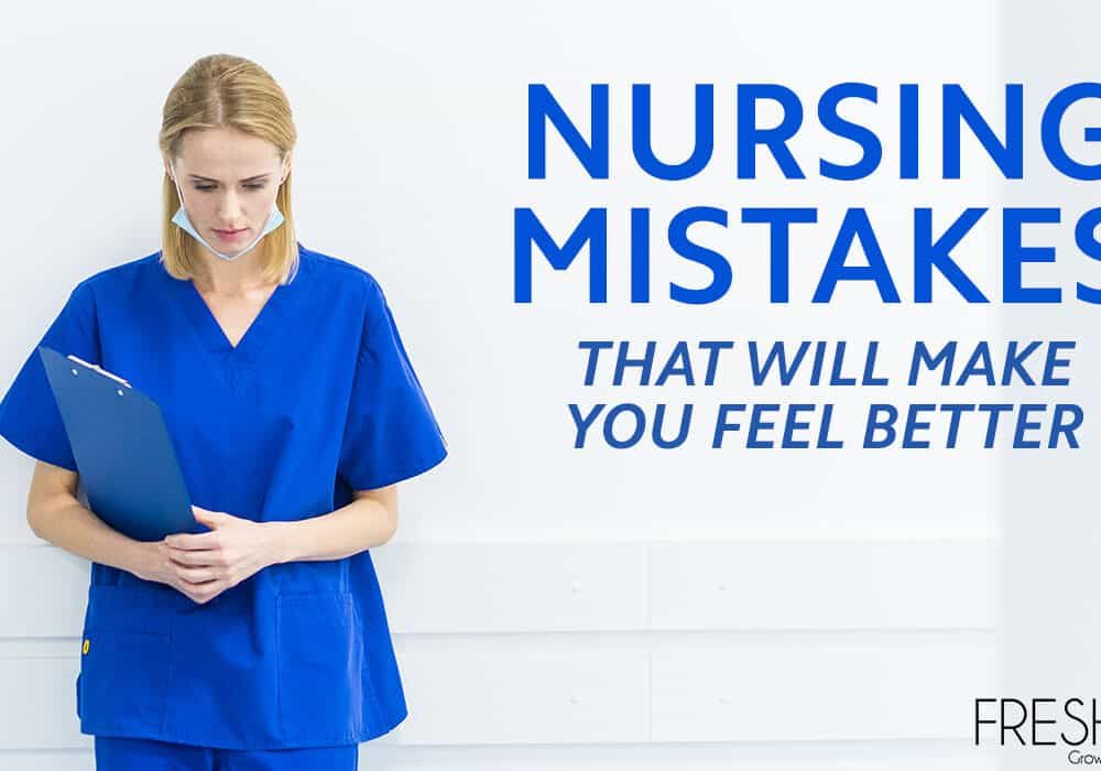Nursing Mistakes That Will Make You Feel Better
