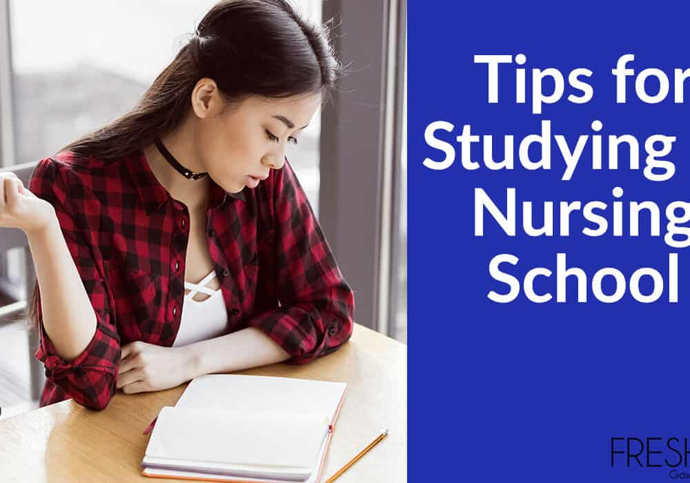 Tips for Studying in Nursing School