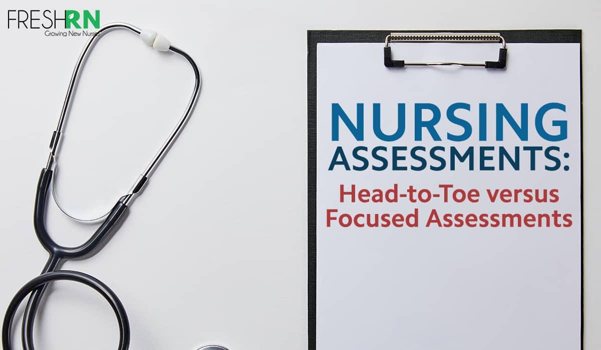 Head-to-Toe Nursing Assessments versus Focused Assessments