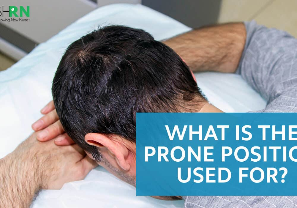 What is the Prone Position Use For?